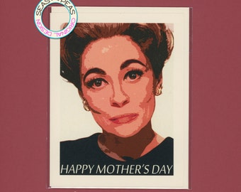 JOAN CRAWFORD Mother's Day - Funny Mothers Day - Mommie Dearest Mothers Day - Faye Dunaway - Joan Crawford - Pop Culture Card - Item P001