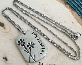 Hand Stamped Necklace ~ Just Breathe ~ Flower Necklace ~ Personalized Hand Stamped Jewelry ~ JessicaBe ~ Handmade Necklace ~ Hand Stamped