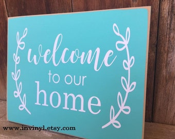 WELCOME to our HOME- wood Home decor sign, entry way, wreath, front porch, house warming, gift,  with vinyl lettering