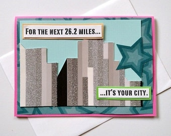 For the Next 26. 2 Miles ... It's Your City - Handmade Motivational, Encouragement, Marathon Running Greeting Card for runners or walkers