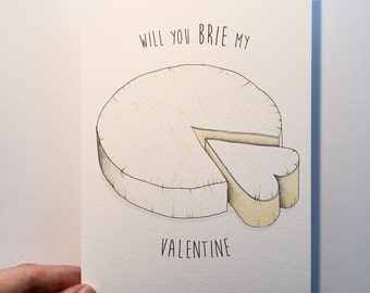 will you Brie my valentine cheesy card