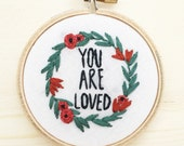 You Are Loved Hand Embroidery Hoop Gift for Her Under 50 Valentine's Anniversary Wedding Embroidered Art Gift Add On Wall Art