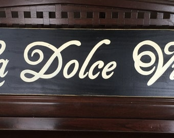 La Dolce Vita The Good Life in Italian Sign Plaque Wooden Hand Painted You Pick from 10+ Custom Colors