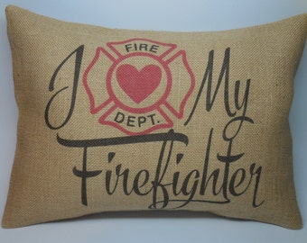 Firefighter Burlap Pillow, I heart my Firefighter,  Appreciation, INSERT INCLUDED