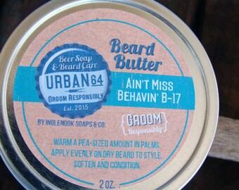 URBAN 64 Beard Butter Ain't Miss Behavin' by Inglenook Soaps & Co. Couple w/Ain't Miss Behavin' Beer Soap Brewery 85's Southern Style