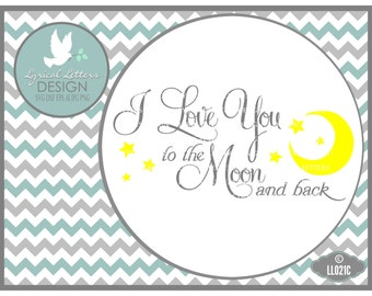 I love you to The Moon and Back LL021 C baby - Svg - Cutting File - Includes ai, svg, eps, dxf(for Silhouette users), jpg, png