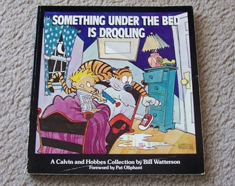Something Under The Bed Is Drooling - Calvin and Hobbes - Bill Watterson