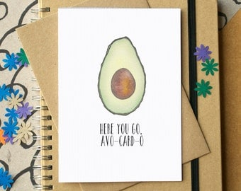Avocado Card - Funny Birthday Card - Funny Anniversary Card - Funny Blank Card - friend birthday card - card for foodie - food lover card
