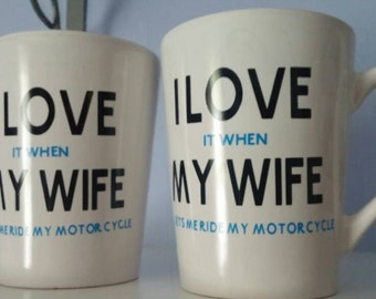 I LOVE it when MY WIFE let's me ride my motorcycle Coffee Mug