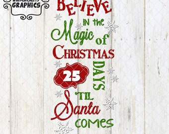 Believe in the Magic of Christmas - Days Until Santa Comes  with SVG, DXF, PNG Commercial & Personal Use
