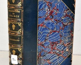Shakespeare in France under the Ancien Regime, J. J. Jusserand, 1899, Illustrated, Hardback