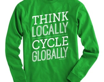 LS Think Locally Cycle Globally Tee - Long Sleeve T-shirt - Men S M L XL 2x 3x 4x - Bicycle Shirt, Cycling, Bike - 4 Colors