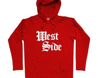 West Side Gothic Hoodie - Men S M L XL 2x 3x - West Side Hoody, Sweatshirt - 4 Colors