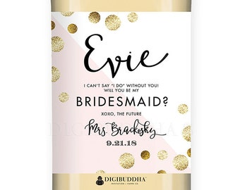 Will You Be My Bridesmaid? WINE LABEL Bridesmaid Proposal Blush Pink + Gold Modern Champagne Personalized Maid of Honor Wine Proposal - Evie