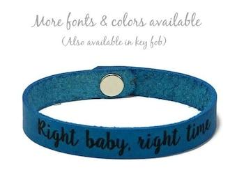 Right Baby, Right Time, Custom Leather Bracelet, Laser Engraved Bracelet, IVF Bracelet, Infertility Bracelet, Adoption Gifts, Gifts Under 15
