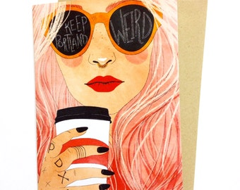 Keep Portland Weird Pink Hair | A2 Greeting Card | Watercolor painting | Hipster Girl | Christa Pierce