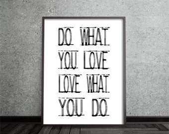 do what you love lovewhat you do, inspirational art, quote art print, print, poster, motivational, typography print, black white, home decor