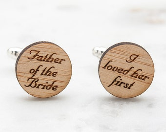 Father of Bride Cufflinks - Father of the Bride I Loved Her First Cufflinks - Wood Cufflinks - Bride to Dad Gift - Wedding Attire for Men