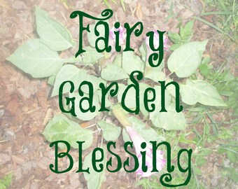 Fairy Garden Blessing - Wiccan Prayers - Book of Shadow Pages - Written by Harmonee