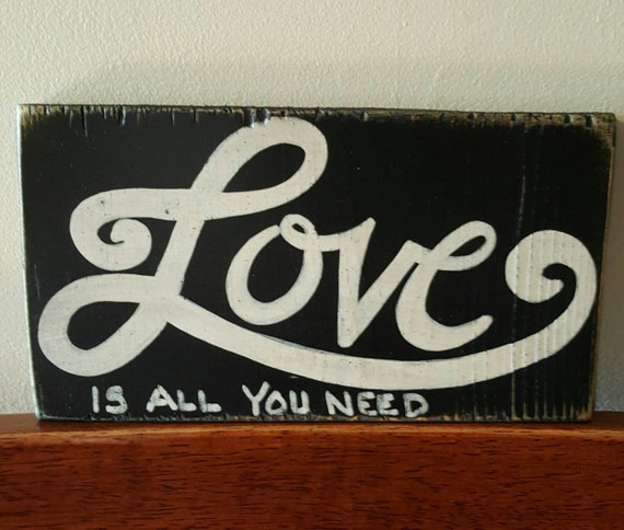 LOVE is all you need - Wood sign