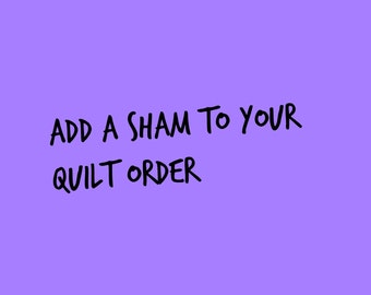 Add a sham to your rag quilt order