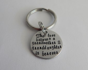 The love between a Grandmother & Granddaughter is forever Hand Stamped Key Chain / Grandmother Gift / Granddaughter Gift / Mother's Day Gift
