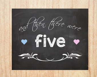 and then there were five Pregnancy Announcement PRINTABLE 5 chalkboard new baby sign