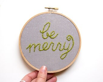 Christmas Embroidery, Be Merry, Holiday Hoop Art, Hand-embroidered, Handmade, Sparkle, Sparkly, Shine, Lime Green and Grey, Christmas Decor
