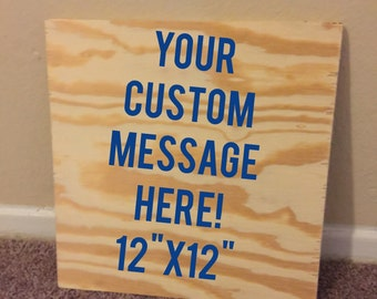 "Custom 12""x12"" wooden sign"