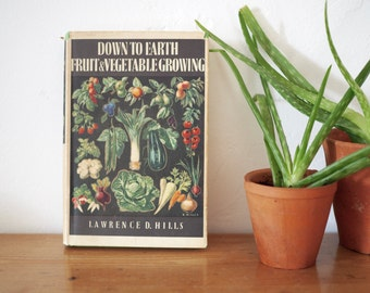 Vintage Book - Down to Earth Fruit & Vegetable Growing