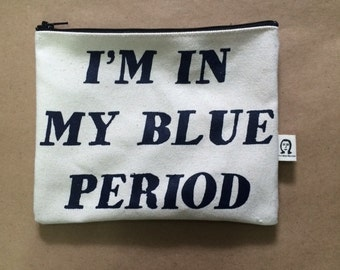 i'm in my blue period pouch