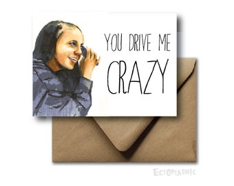 Greeting Card Valentines Day Card Birthday Card Britney Spears You Drive Me Crazy LOL Hand Drawn Great Gift