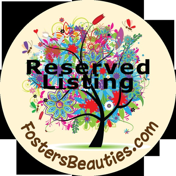 Reserved Listing for Becca W