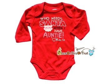 Who Needs Santa When I Have Auntie Red Long Sleeve Statement Onesie for Baby Girl First Christmas, Bodysuit, Top, Holiday Pictures Aunt Gift