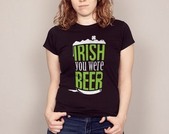 Irish You Were Beer // Funny St Patrick's Day T-shirt