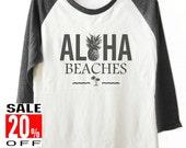 Aloha Beaches shirt ocean tee beach shirt summer shirt women shirt baseball shirt 3/4 sleeve shirt size S M L