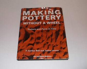 Making Pottery Without A Wheel Book