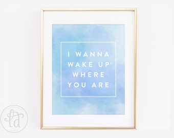 Blue Watercolor Wake Up Where You Are Print - 8 x 10- INSTANT DOWNLOAD