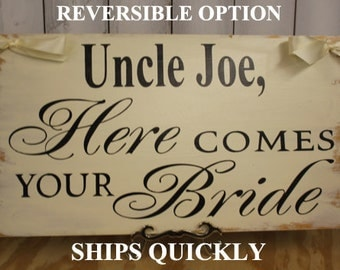 Uncle Here Comes Your BRIDE Sign/Photo Prop/U Choose Colors/Great Shower Gift/Gold/Ivory/Black/Rustic/Wood Sign/Wedding Sign/Fast Shipping