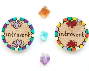 Introvert Brooch - CHOOSE ONE, Woodburned Pin, Wood Brooch, Wooden Pin, Handmade Brooch, Introvert Pin, Introvert Jewelry