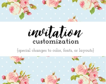 Color, Font, or Layout Change to Invitation