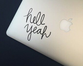 Hell Yeah Laptop Decal - Vinyl Decal - Laptop Decal - Car Decal - iPad Decal - Quote Decal - Relax Decal - Hell Yeah - Heck Yeah