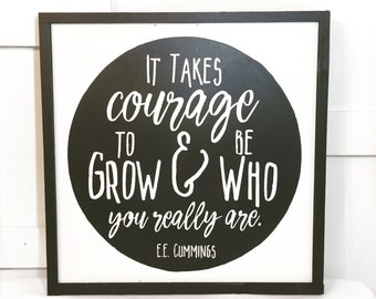 It Takes Courage Sign