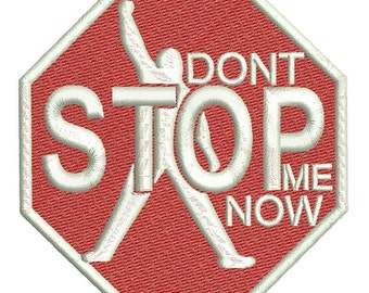 "Funny Sticker "" Dont STOP me Now ""  Machine Embroidery design instantly download"