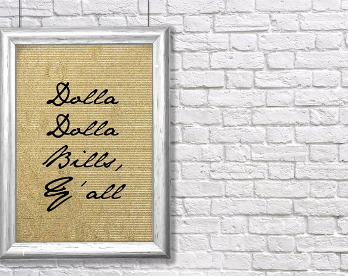 "printable ""Dolla Dolla Bills, Y'all"" inspirational art print - instant download"