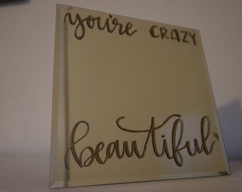 """Hand embossed mirror, 'You're crazy beautiful', 10"""" X 10"""""""