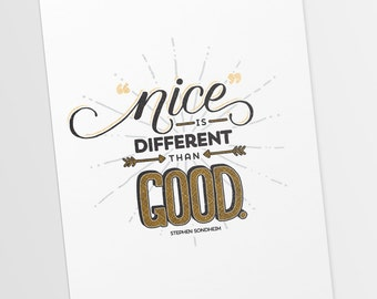Nice is Different Than Good Stephen Sondheim Into the Woods Calligraphy (Digital Download)