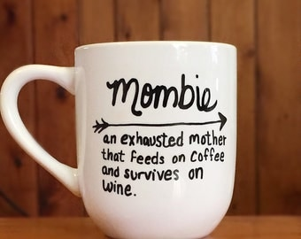 Mombie: Exhausted Mommy Mug