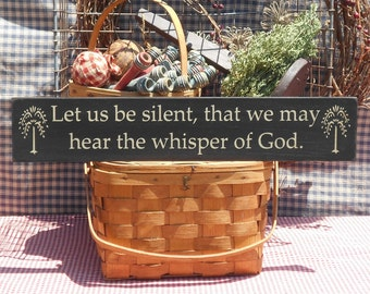 "Let us be silent, that we may hear the whisper of God.  painted wood sign 4.5"" x 24"""