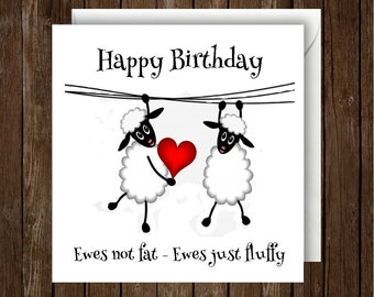 Sheep Birthday Card.  Ewes not Fay - Ewes just fluffy. Humour Greeing Card.
